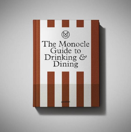Gestalten The Monocle Guide to Dining & Drinking