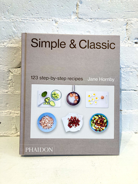 """Phaidon """"Simple & Classic: 123 Step-by-Step Recipes"""" by Jane Hornby Book"""