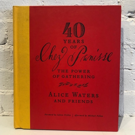 "Clarkson Potter Publishers ""40 Years of Chez Panisse: The Power of Gathering"" by Alice Waters Book"