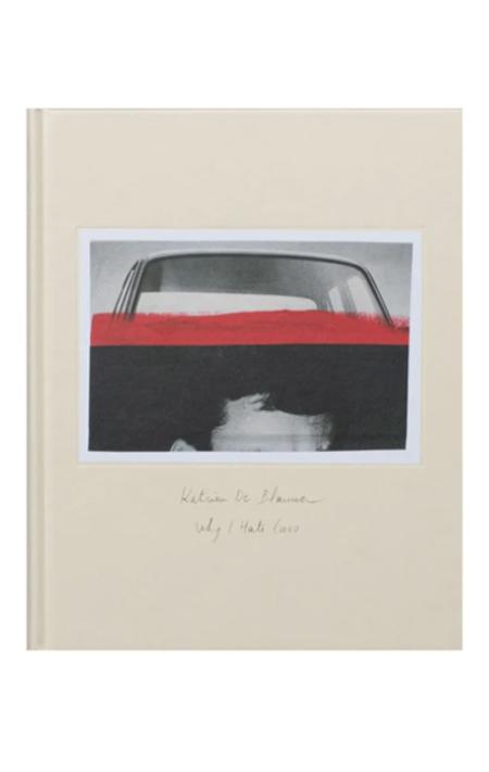"""Galerie Les Filles du Calvaire """"Why I Hate Cars"""" by Katrien De Blauwer Book"""