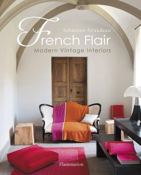 Flammarion French Flair Modern Vintage Interiors Book