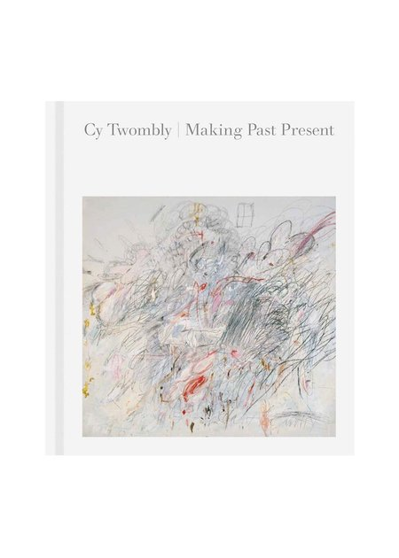 """D.A.P """"Cy Twombly: Making Past Present"""" Book"""